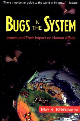Bugs in the System By Berenbaum, May R.