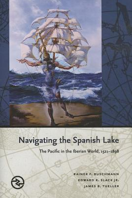 Navigating the Spanish Lake By Buschmann, Rainer F./ Slack., Edward R., Jr./ Tueller James B.